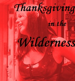Thanksgiving in the Wilderness by Kellie Powell